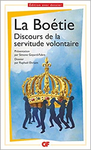 Parmi les livres à lire catégorie philosophie : Discours sur la servitude volontaire, La Boétie